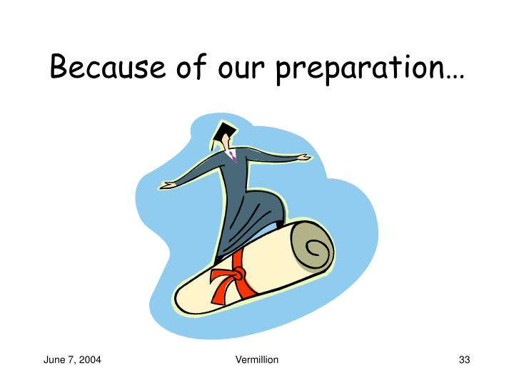 Because of our preparation…