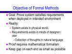 objective of formal methods