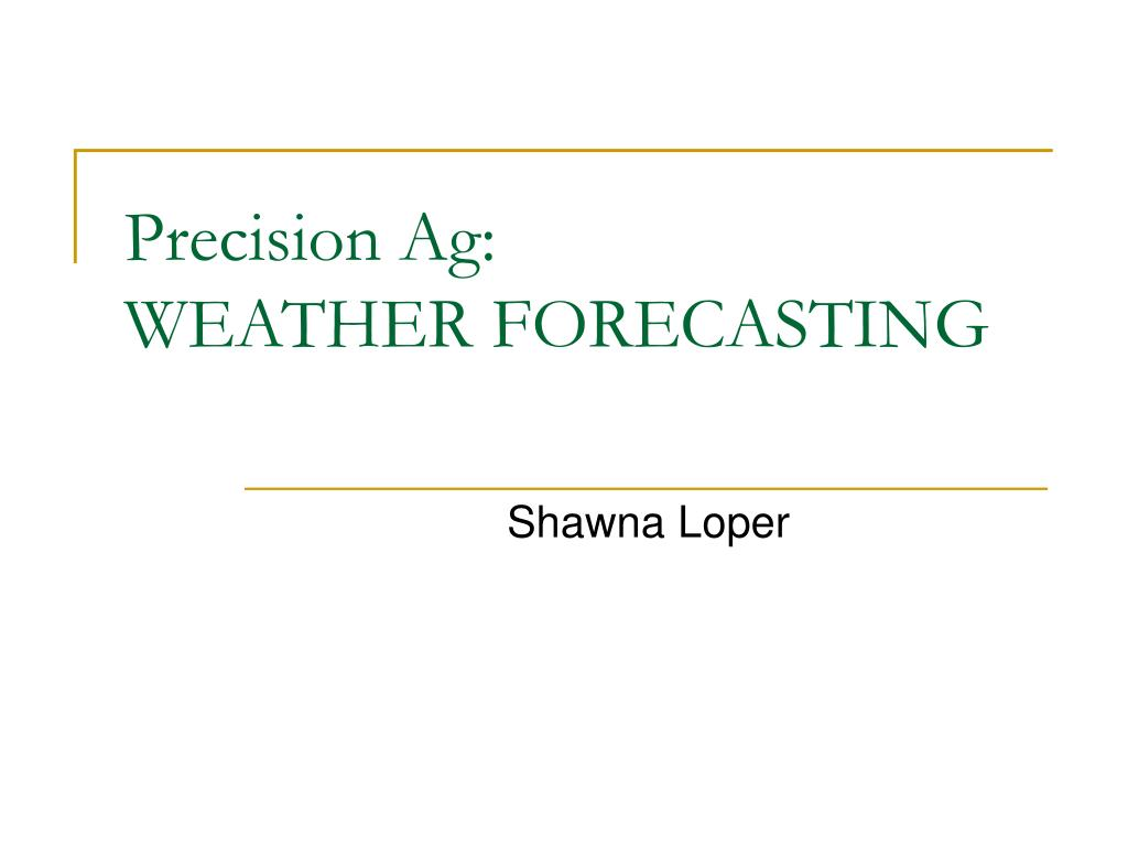 precision ag weather forecasting l.