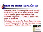 l neas de investigaci n i