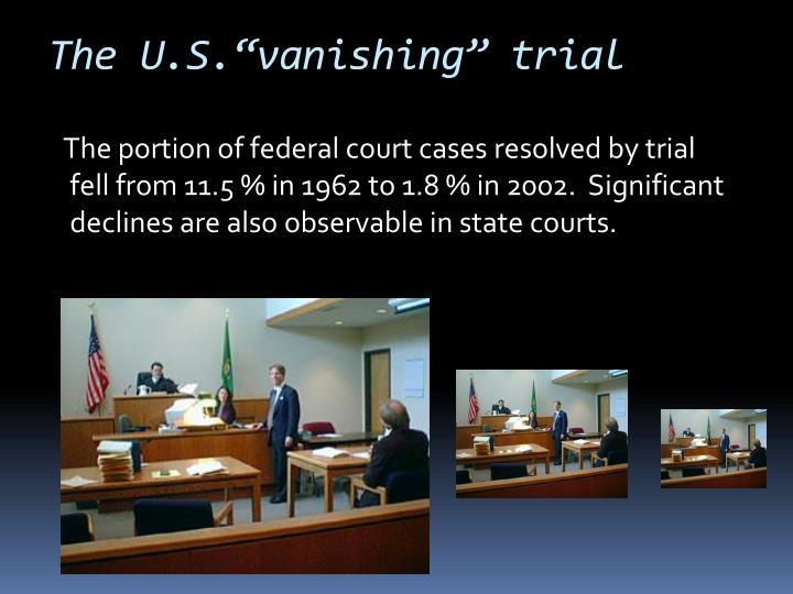 The u s vanishing trial