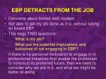 ebp detracts from the job