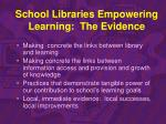 school libraries empowering learning the evidence