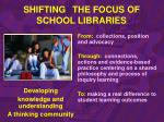 shifting the focus of school libraries