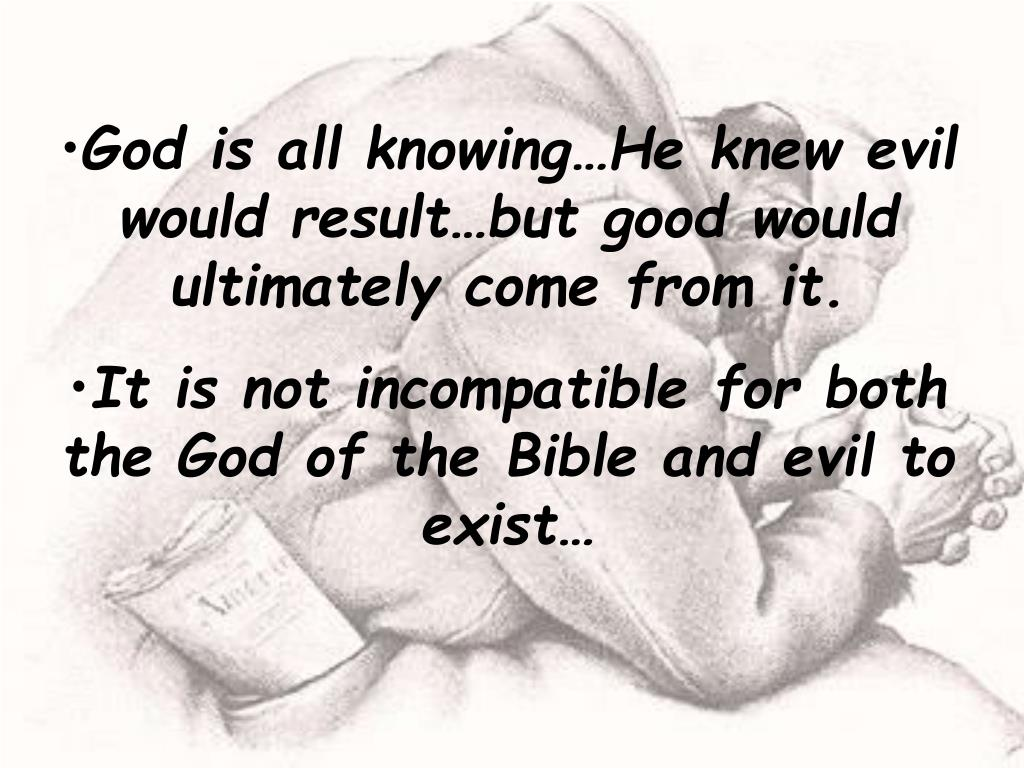 God is all knowing…He knew evil would result…but good would ultimately come from it.