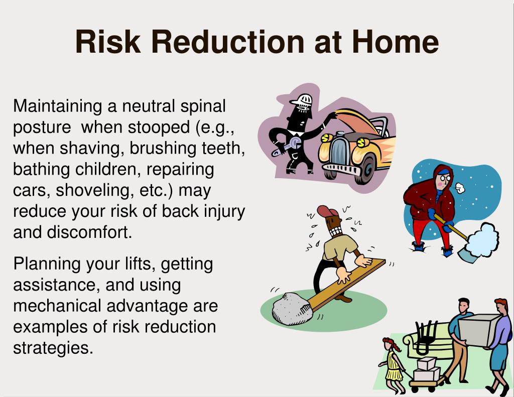 Maintaining a neutral spinal posture  when stooped (e.g., when shaving, brushing teeth, bathing children, repairing cars, shoveling, etc.) may reduce your risk of back injury and discomfort.