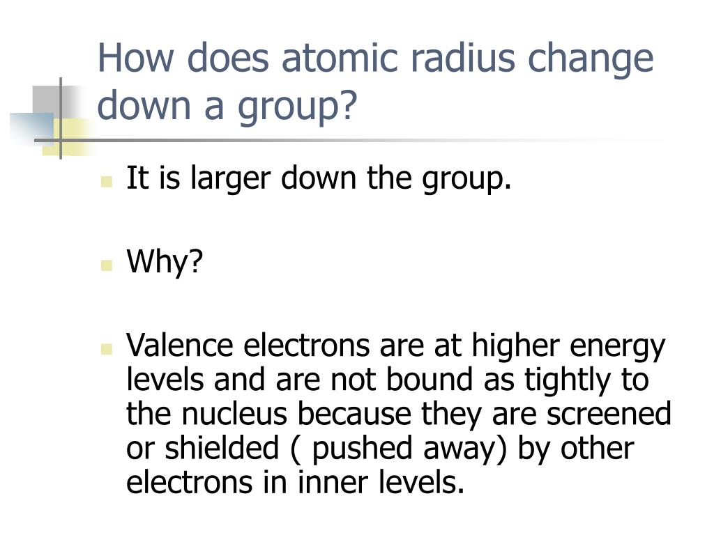 How does atomic radius change down a group?