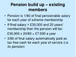 pension build up existing members