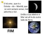 ent o a lua abala e o mar vai v la do outro lado da terra