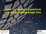 laval university s experience with the wide base single tires