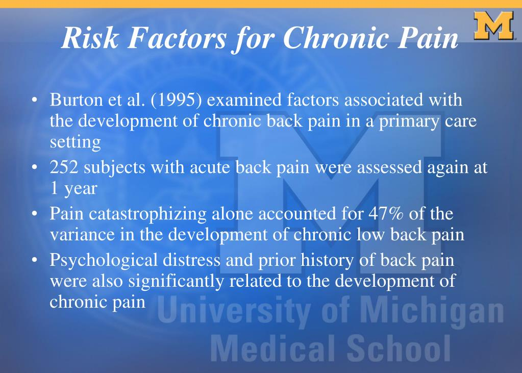 Burton et al. (1995) examined factors associated with the development of chronic back pain in a primary care setting