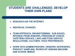 students are challenged develop their own plans