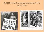 by 1900 women had started to campaign for the right to vote