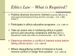 ethics law what is required