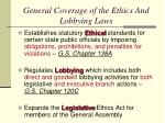 general coverage of the ethics and lobbying laws