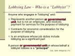 lobbying law who is a lobbyist
