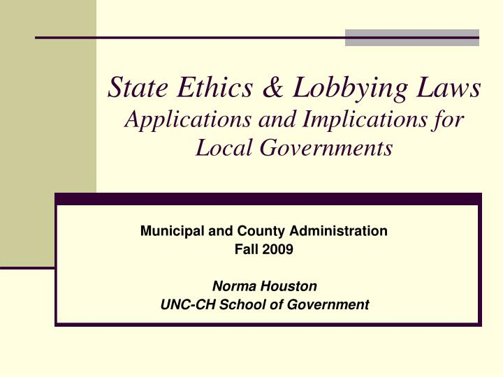 state ethics lobbying laws applications and implications for local governments n.