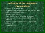 achalasia of the esophagus presentations