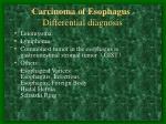 carcinoma o f esophag us differential diagnosis