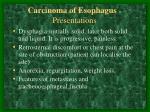 carcinoma o f esophag us presentations