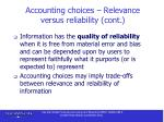 accounting choices relevance versus reliability cont