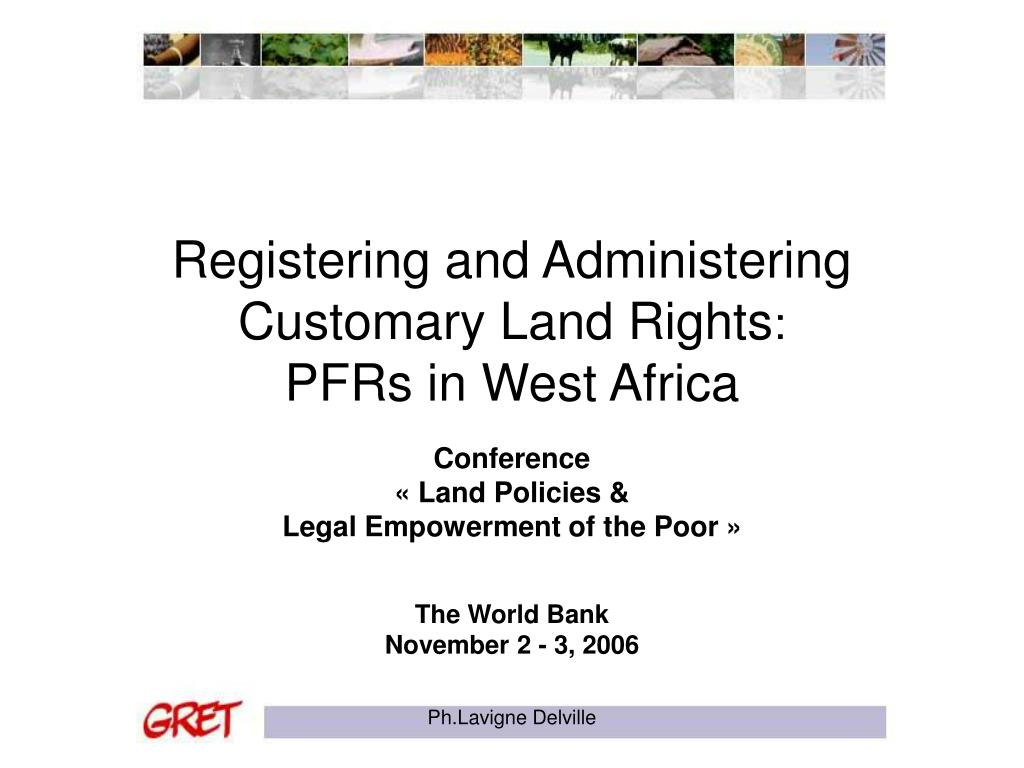 registering and administering customary land rights pfrs in west africa l.