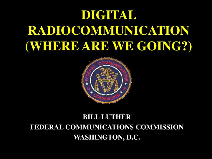 digital radiocommunication where are we going n.