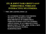 itu r joint task group 1 6 8 9 terrestrial wireless interactive multimedia