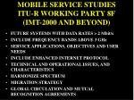 mobile service studies itu r working party 8f imt 2000 and beyond