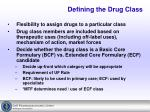 defining the drug class