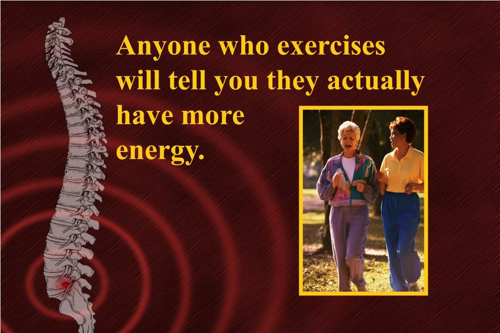 Anyone who exercises will tell you they actually have more