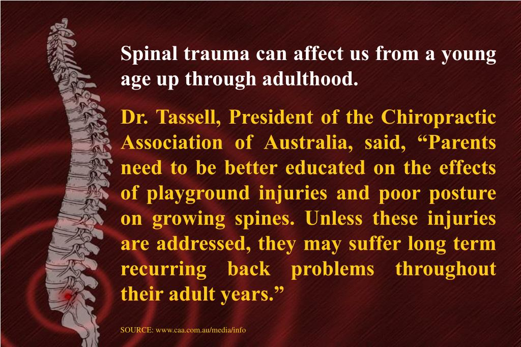 Spinal trauma can affect us from a young age up through adulthood.