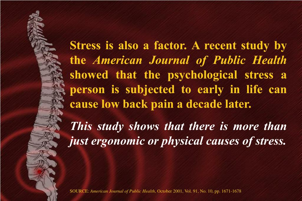Stress is also a factor. A recent study by the