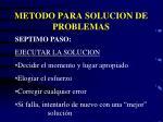 metodo para solucion de problemas6