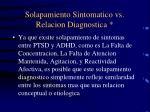 solapamiento sintomatico vs relacion diagnostica