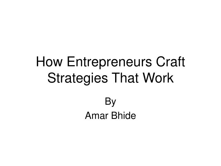 how entrepreneurs craft strategies that work n.