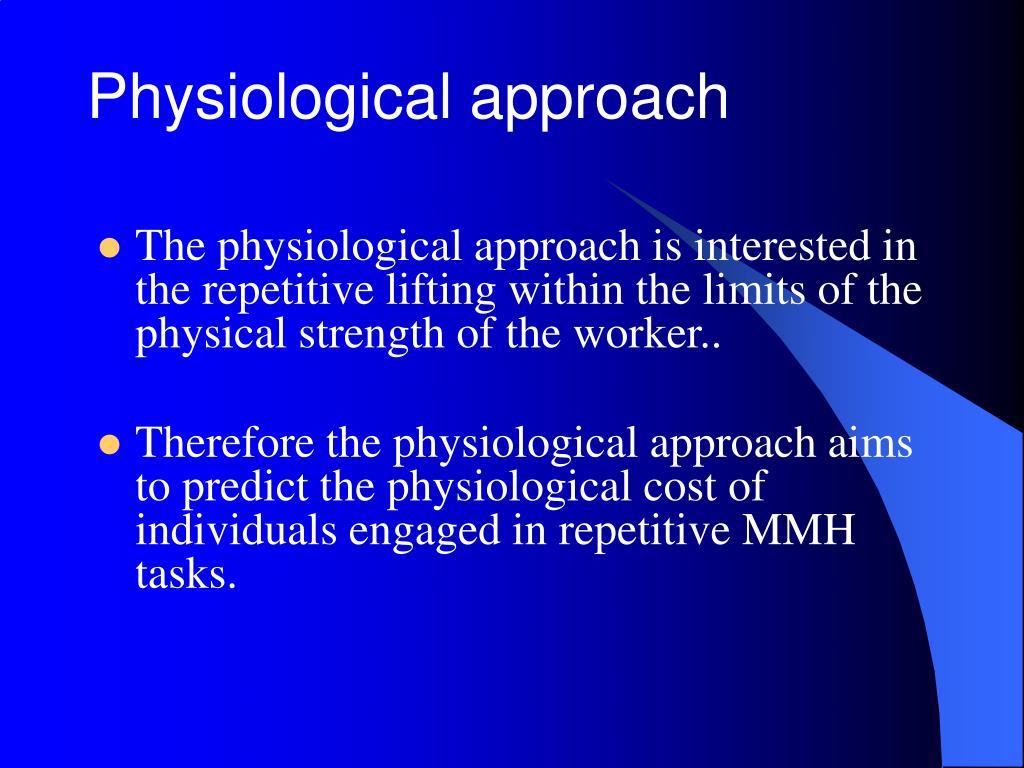 Physiological approach