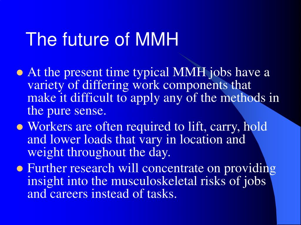 The future of MMH