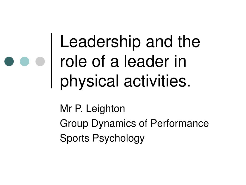 leadership and the role of a leader in physical activities l.