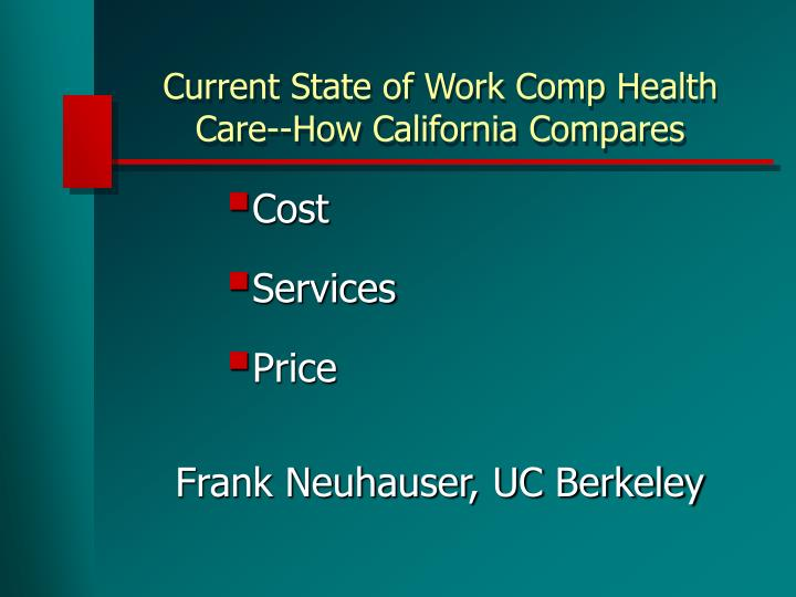 current state of work comp health care how california compares n.