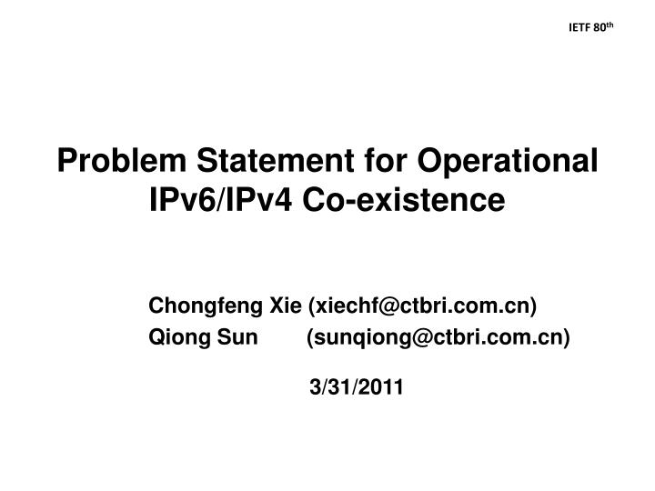 problem statement for operational ipv6 ipv4 co existence n.