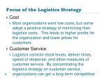 focus of the logistics strategy