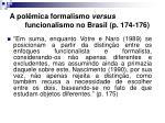 a pol mica formalismo versus funcionalismo no brasil p 174 176