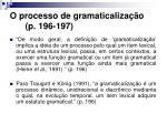 o processo de gramaticaliza o p 196 197