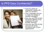 is pps data confidential1