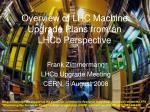 overview of lhc machine upgrade plans from an lhcb perspective