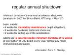 r egular annual shutdown