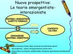 nuove prospettive le teorie emergentiste interazioniste