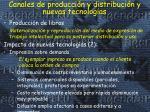 canales de producci n y distribuci n y nuevas tecnolog as1