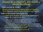 canales de producci n y distribuci n y nuevas tecnolog as3